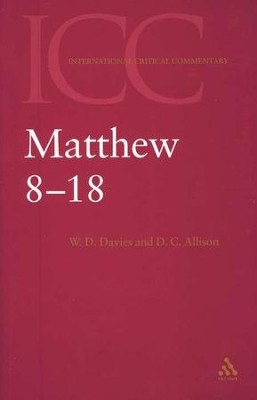 Matthew 8-18 (Volume 2): International Critical Commentary [ICC]   -     By: W.D. Davies, Dale C. Allison