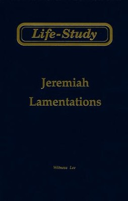 Life-Study of Jeremiah & Lamentations  -     By: Witness Lee