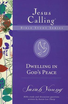 Dwelling in God's Peace, Jesus Calling Bible Studies, Volume 8   -     By: Sarah Young