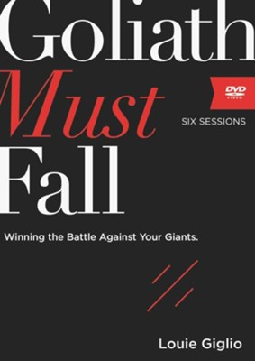 Goliath Must Fall: A DVD Study: Winning the Battle Against Your Giants  -     By: Louie Giglio
