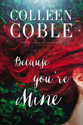 Because you're Mine   -     By: Colleen Coble