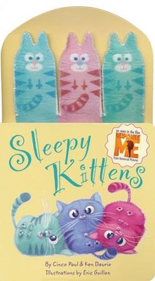 Sleepy Kittens   -     By: Paul Cinco, Ken Daurio     Illustrated By: Eric Guillon