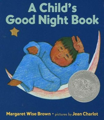 A Child's Good Night Book   -     By: Margaret Wise Brown     Illustrated By: Jean Charlot
