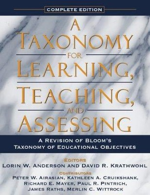 A Taxonomy for Learning, Teaching, and Assessing: A Revision of Bloom's Taxonomy of Educational Objectives (Complete)  -     By: Lorin W. Anderson