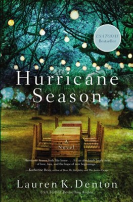 Hurricane Season: A Southern Novel of Two Sisters and the Storms They Must Weather  -     By: Lauren K. Denton