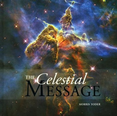 Celestial Message  -     By: Morris Yoder