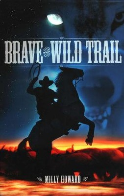 Brave the Wild Trail   -     By: Milly Howard