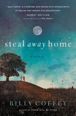 Steal Away Home  -     By: Billy Coffey