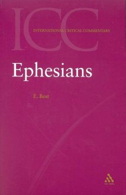 Ephesians: International Critical Commentary [ICC]   -     By: Ernest Best