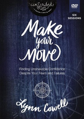 Make Your Move Video Study: Finding Unshakable Confidence Despite Your Fears and Failures  -     By: Lynn Cowell