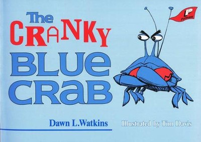 The Cranky Blue Crab: A Tale in Verse    -     By: Anne Smith