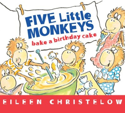 Five Little Monkeys Bake a Birthday Cake  -     By: Eileen Christelow