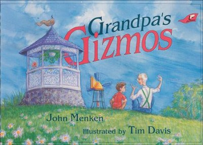 Grandpa's Gizmos   -     By: Tim Davis