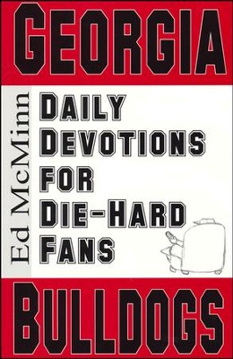 Daily Devotions for Die-Hard Fans: Georgia Bulldogs  -     By: Ed McMinn