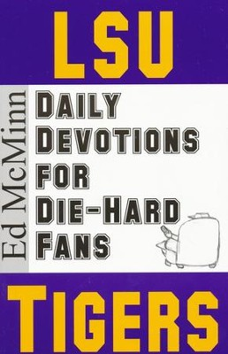 Daily Devotions for Die-Hard Fans: LSU Tigers  -     By: Ed McMinn