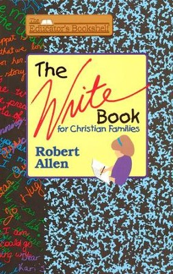 The Write Book for Christian Families   -     By: Robert Allen