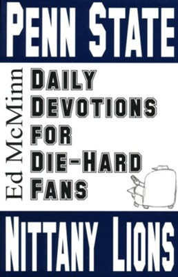 Daily Devotions for Die-Hard Fans: Penn State Nittany Lions  -     By: Ed McMinn