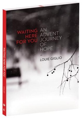 Waiting Here for You: An Advent Journey of Hope  -     By: Louie Giglio