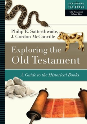 Exploring the Old Testament: A Guide to the Historical Books  -     By: Philip E. Satterthwaite, J. Gordon McConville