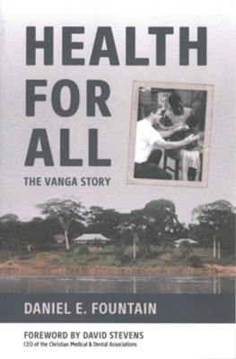 Health for All: The Vanga Story  -     By: Daniel E. Fountain