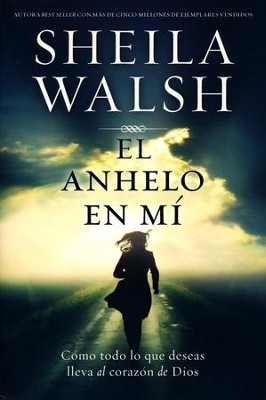 El Anhelo En Mí  (The Longing in Me)  -     By: Sheila Walsh