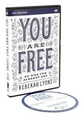 You Are Free: A DVD Study: Be Who You Already Are  -     By: Rebekah Lyons