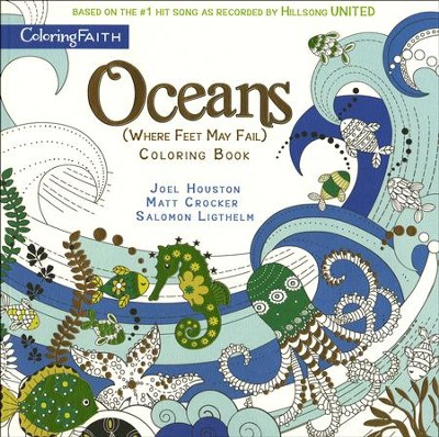 Oceans Coloring Book: Where Feet May Fail  -     By: Joel Houston, Matt Crocker, Salomon Ligthelm