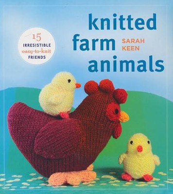 Knitted Farm Animals  -     By: Sarah Keen
