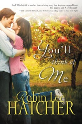You'll Think of Me  -     By: Robin Lee Hatcher