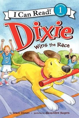 Dixie Wins the Race  -     By: Grace Gilman     Illustrated By: Jacqueline Rogers