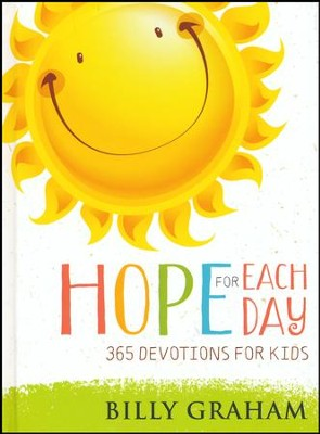 Hope for Each Day: 365 Devotions for Kids  -     By: Billy Graham