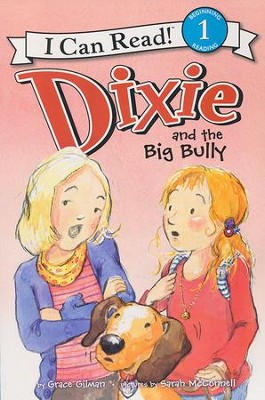 Dixie and the Big Bully   -     By: Grace Gilman     Illustrated By: Sarah McConnell