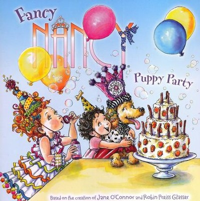 Fancy Nancy: Puppy Party  -     By: Jane O'Connor     Illustrated By: Robin Preiss Glasser