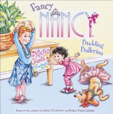 Fancy Nancy: Budding Ballerina  -     By: Jane O'Connor     Illustrated By: Robin Preiss Glasser