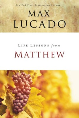 Life Lessons from Matthew, 2018 Edition   -     By: Max Lucado