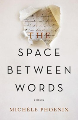 The Space Between Words  -     By: Michele Phoenix