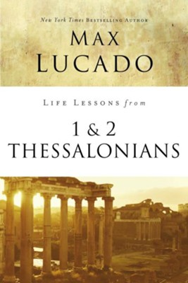 Life Lessons from 1 and 2 Thessalonians, 2018 Edition   -     By: Max Lucado