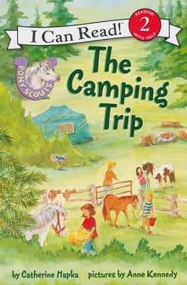 Pony Scouts: The Camping Trip  -     By: Catherine Hapka     Illustrated By: Anne Kennedy