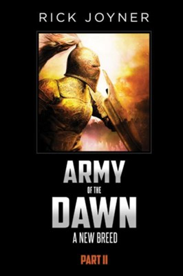 Army of the dawn part ii a new breed rick joyner 9781607086642 army of the dawn part ii a new breed by rick joyner fandeluxe Choice Image