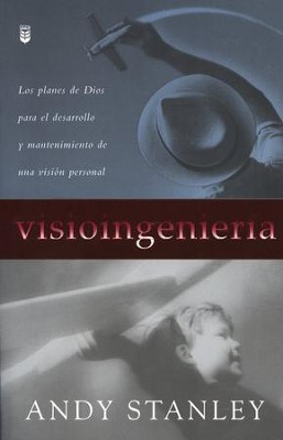 Visioingenier&#237a  (Visioneering)  -     By: Andy Stanley
