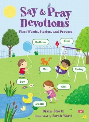 Say & Pray Devotions   -     By: Diane Stortz