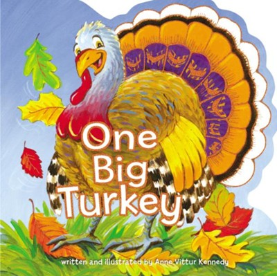 One Big Turkey  -     By: Anne Vittur Kennedy