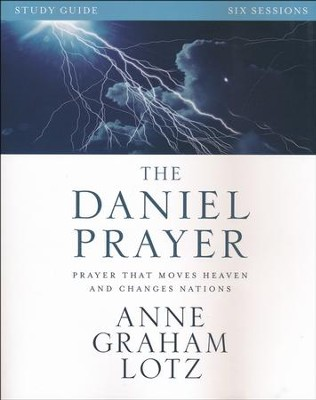 The Daniel Prayer Study Guide: Prayer That Moves Heaven and Changes Nations  -     By: Anne Graham Lotz