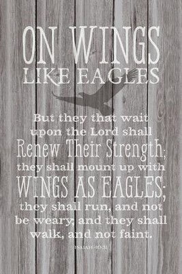 On Wings Like Eagles Wood Plaque  -