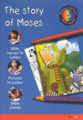 Bible Colour and Learn: 05 The Story of Moses  -