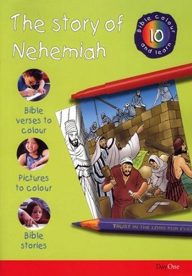 Bible Colour and Learn: 10 The Story of Nehemiah  -