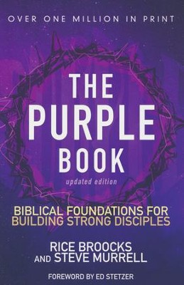 The Purple Book: Biblical Foundations for Building Strong Disciples, Updated Edition  -     By: Rice Broocks, Steve Murrell
