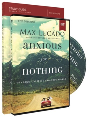 Anxious for Nothing Study Guide with DVD: Finding Calm in a Chaotic World  -     By: Max Lucado