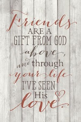 Friends Are A Gift Wood Plaque  -