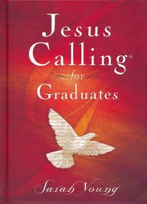 Jesus Calling for Graduates  -     By: Sarah Young